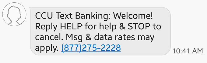 Screen capture shows example confirmation message CCU Text Banking: Welcome! Reply HELP for help and STOP to cancel. Msg & data rates may apply 877-275-2228
